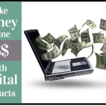 Making Money Selling Digital Products