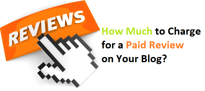 How Much to Charge for a Paid Review on Your Blog?