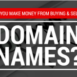 Make Money Buying and Selling Domain Names