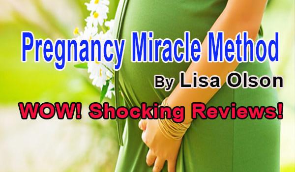 Pregnancy Miracle Method Reviews