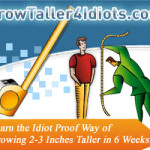 Grow Taller 4 Idiots Review -How To Increase Your Height Quickly ?