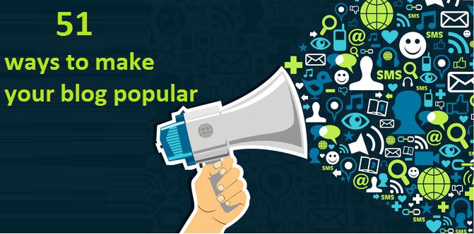 51 ways to make your blog popular