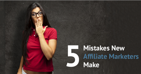 5 Common Mistakes that New Affiliate Marketers Commit & Working Tips to Prevent Them