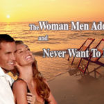 The Woman Men Adore...and Never Want To Leave Review