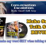 Make Small Talk Sexy Review : Bobby Rio's Conversation Escalation