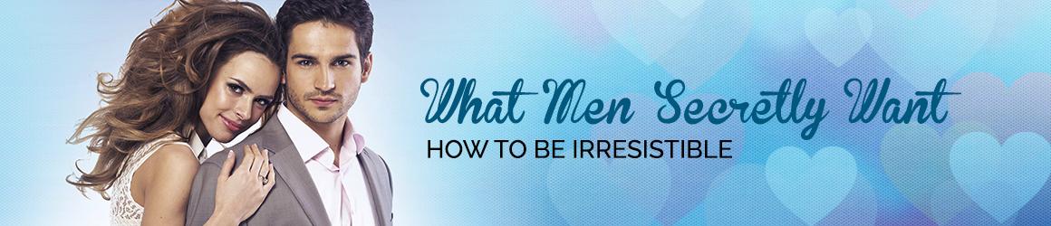 What Men Secretly Want Program