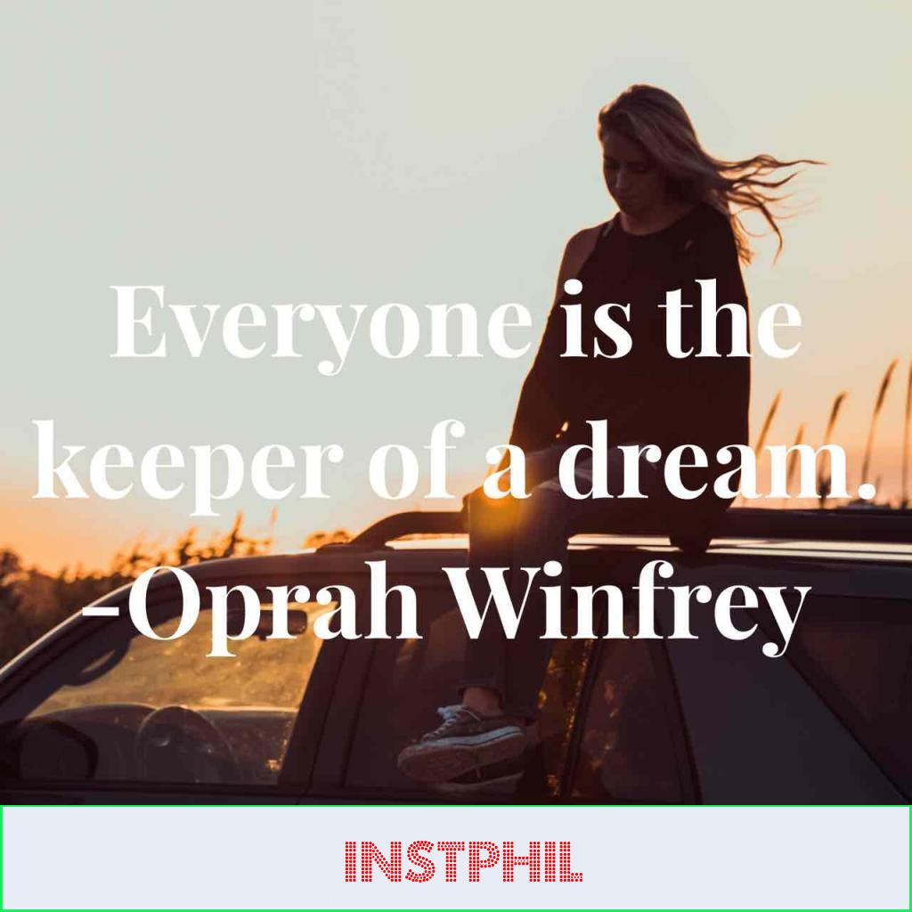 """Oprah Winfrey quote """"Everyone is the keeper of a dream"""""""