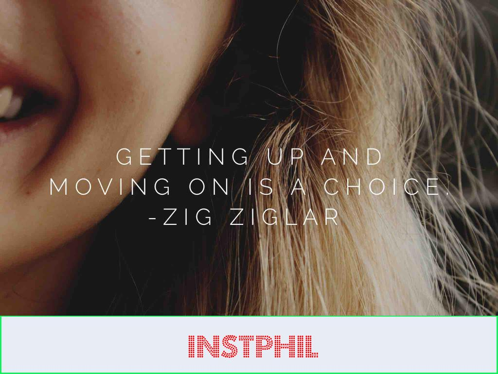 """Zig Ziglar quote """"Getting up and moving forward is a choice"""""""
