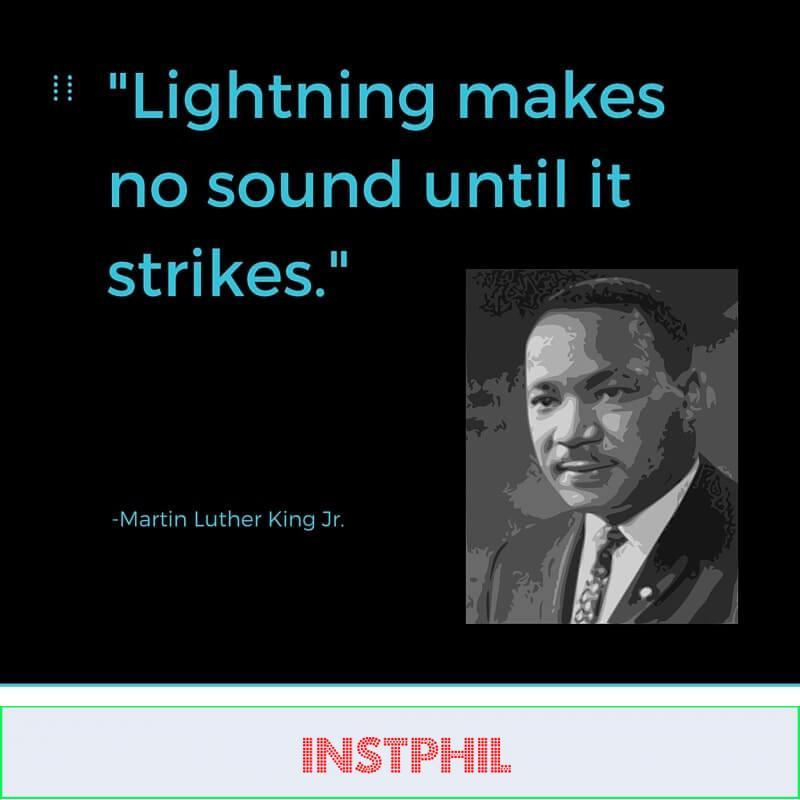 "MLK Quote ""Lightning makes no sound until it strikes"""