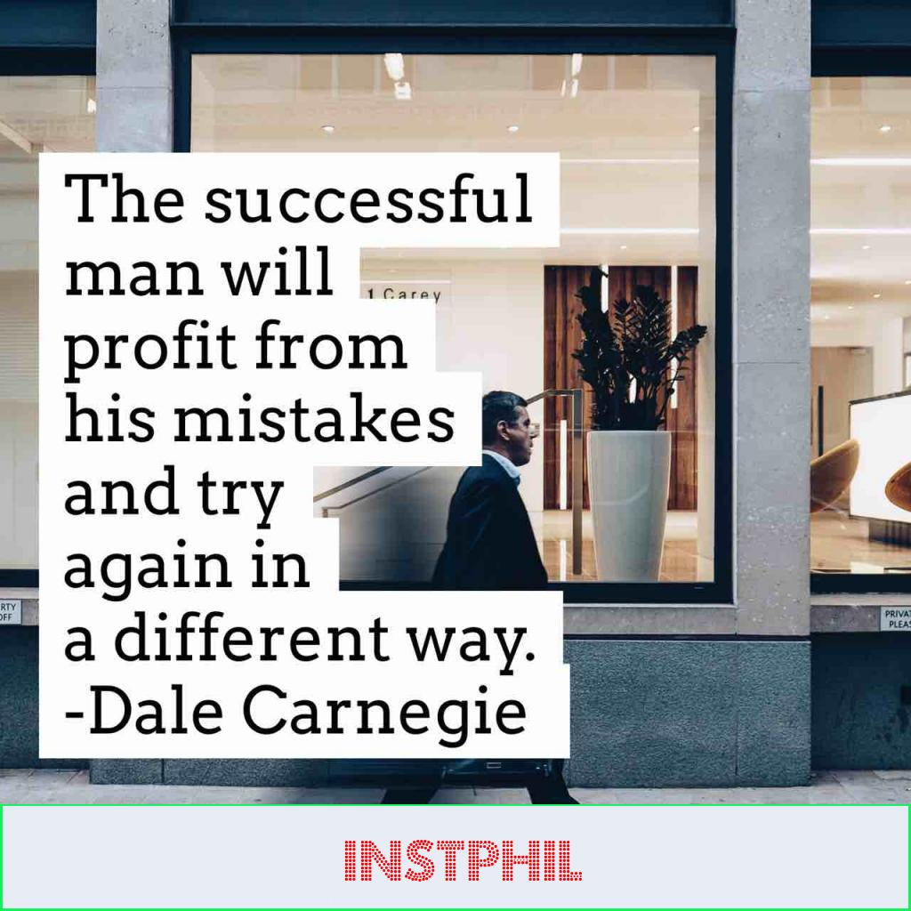 """""""The successful man will profit from his mistakes and try again in a different way"""""""