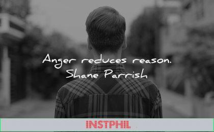 anger quotes reduces reason shane parrish wisdom man street
