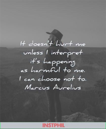 anger quotes does not hurt unless interpret happening harmful can choose marcus aurelius wisdom man standing solitude
