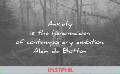 anxiety quotes the handmaiden contemporary ambition alain de botton wisdom