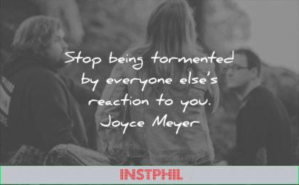 anxiety quotes stop being tormented everyone elses reaction you joyce meyer wisdom