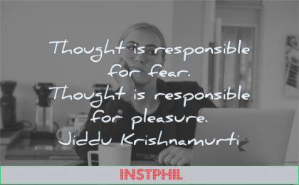 anxiety quotes thought responsible fear pleasure jiddu krishnamurti wisdom