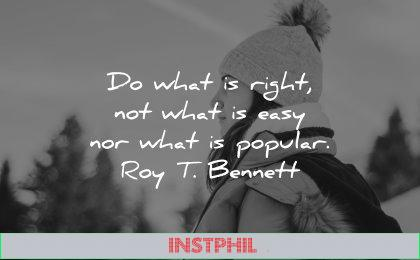 best quotes what right not easy nor popular roy bennett wisdom woman winter