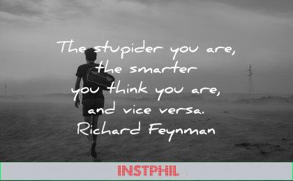 best quotes stupider smarter think are vice versa richard feynman wisdom silhouette