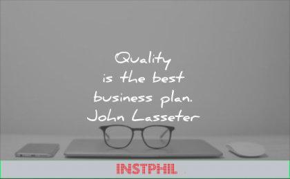 business quotes quality the best plan john lasseter wisdom