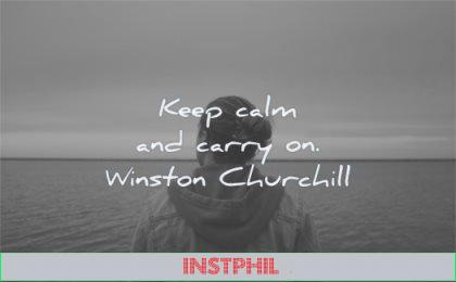 calm quotes keep calm carry on winston churchill wisdom man water