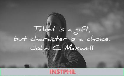 character quotes talent gift choice john maxwell wisdom woman sitting