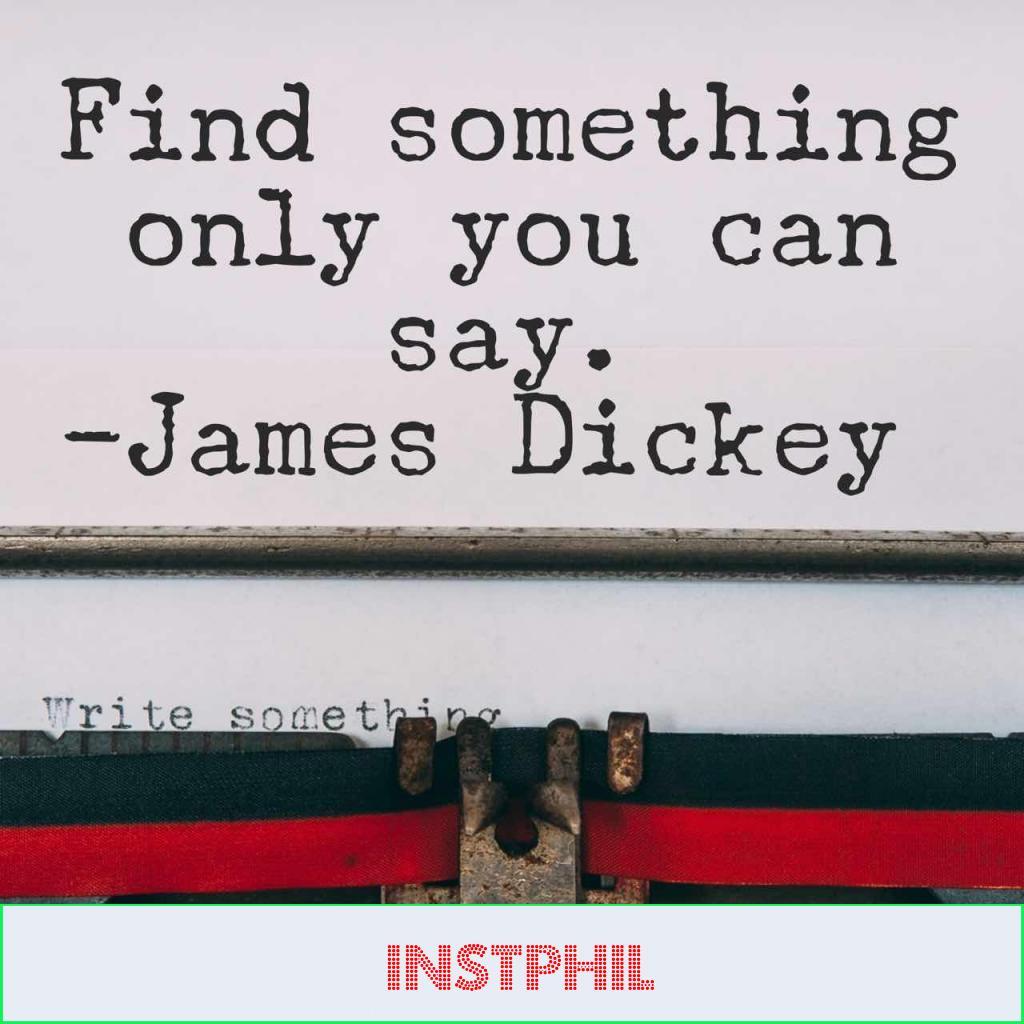 James Dickey creative idea quote