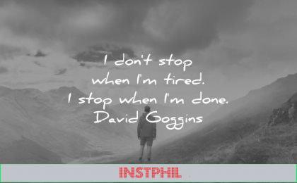 discipline quotes dont stop when im tired done david goggins wisdom