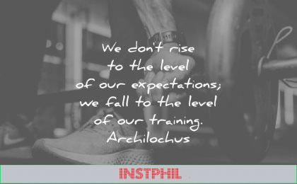 discipline quotes dont rise level expectations fall training archilochus wisdom