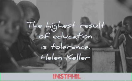 education quotes highest result tolerance helen keller wisdom classroom