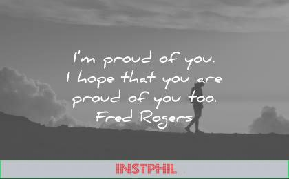 encouraging quotes proud you hope that are too fred rogers wisdom