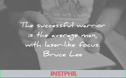 focus quotes the successful warrior the average man with laser like bruce lee wisdom