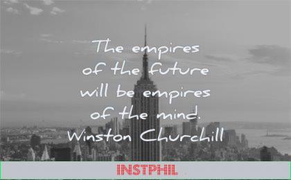 future quotes empires will empires mind winston churchill wisdom new york city