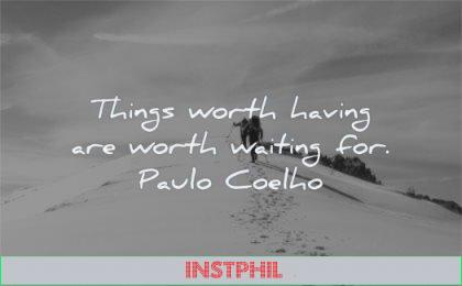 hard times quotes things worth having are waiting for paulo coelho wisdom snow winter hiking