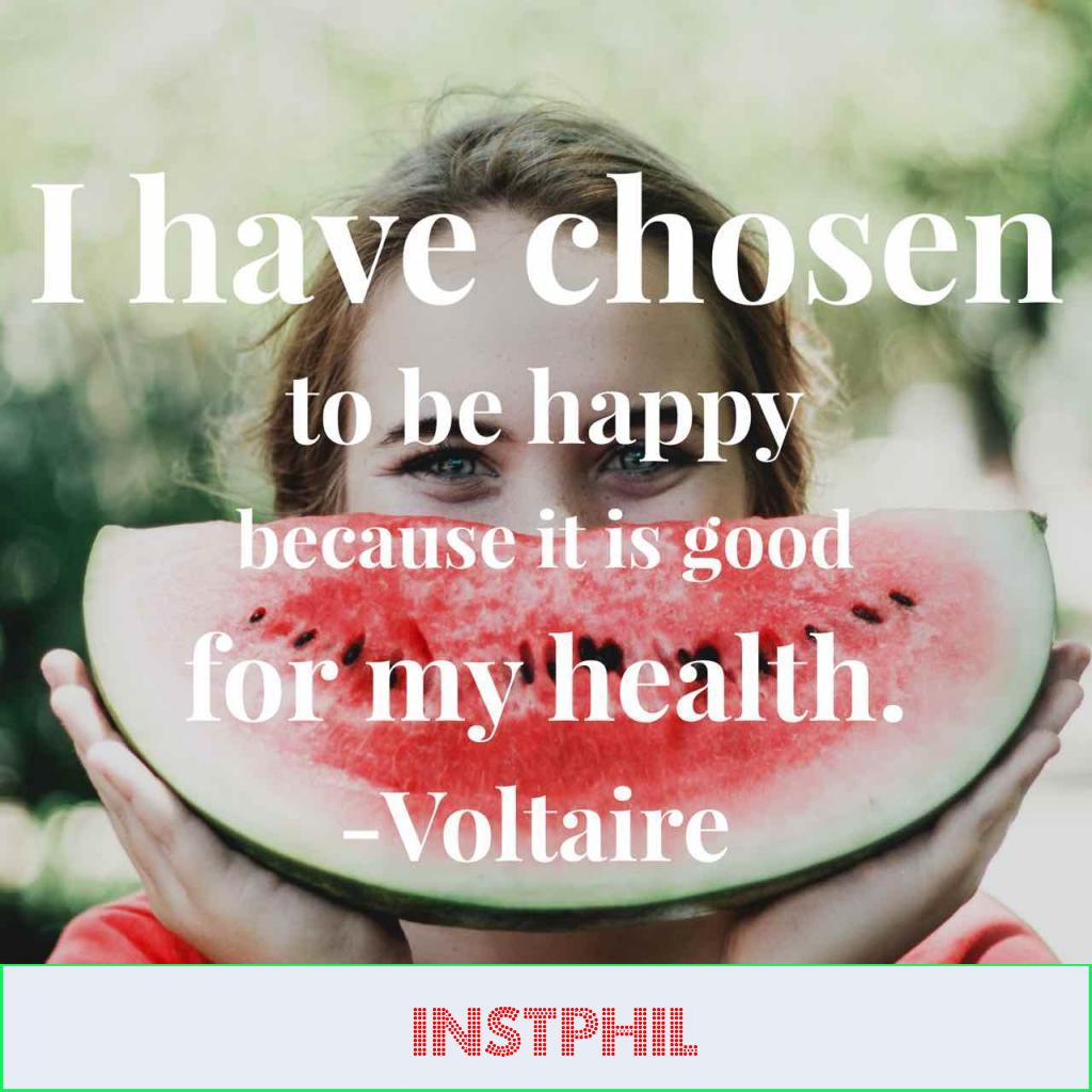 """""""I have chosen to be happy because it is good for my health"""""""