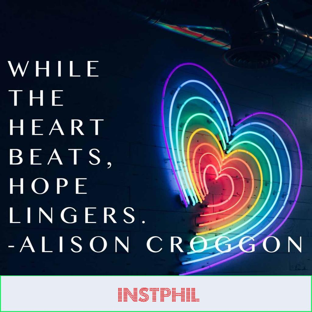 "Allison Croggon hopeful quote ""While the heart beats, hope lingers"""