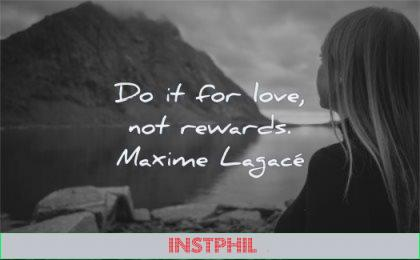 inspirational quotes for kids for love not rewards maxime lagace wisdom girl lake nature mountain