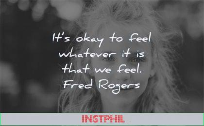 inspirational quotes for kids its okay feel whatever that fred rogers wisdom girl