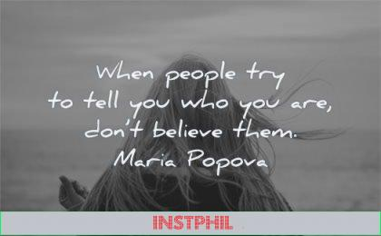 inspirational quotes for teens people try tell you who are dont believe them maria popova wisdom woman alone