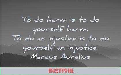 marcus aurelius quotes harm yourself injustice wisdom