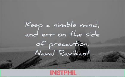 maturity quotes keep nimble mind err side precaution naval ravikant wisdom man sitting