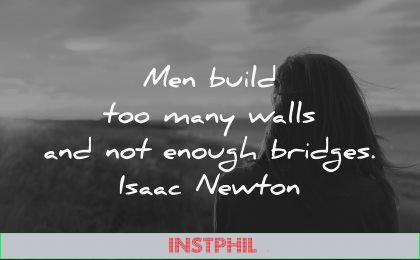 men build too many walls enough bridges isaac newton wisdom silhouette