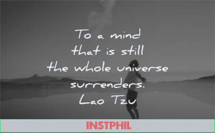 mind quotes still whole universe surrenders lao tzu wisdom man lake sky nature