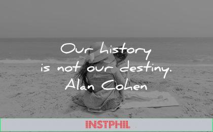 our history not destiny alan cohen wisdom mother daugher beach sea