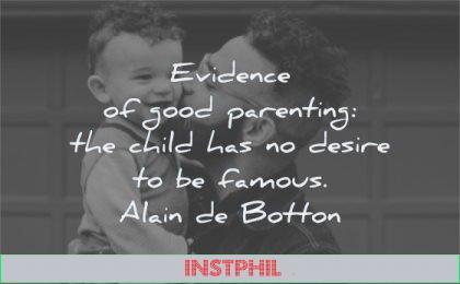 parenting quotes evidence child has desire famous alain de botton wisdom father son smiling