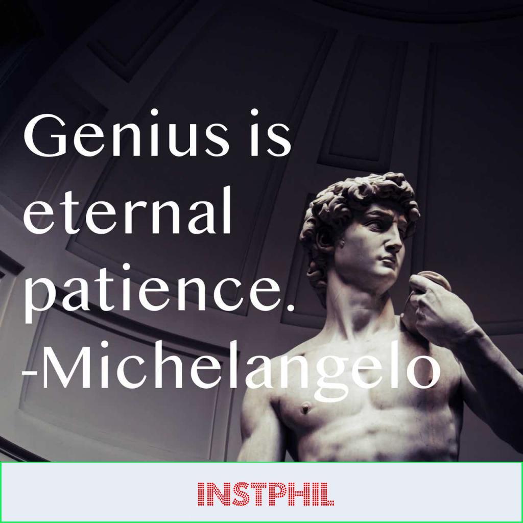 """Michelangelo quote """"Genius is eternal patience"""""""