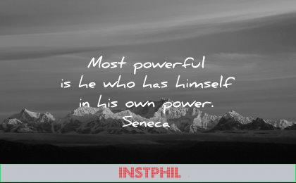 powerful quotes most himself own power seneca wisdom nature mountains