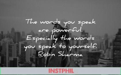 powerful quotes words speak especially yourself robin sharma wisdom woman