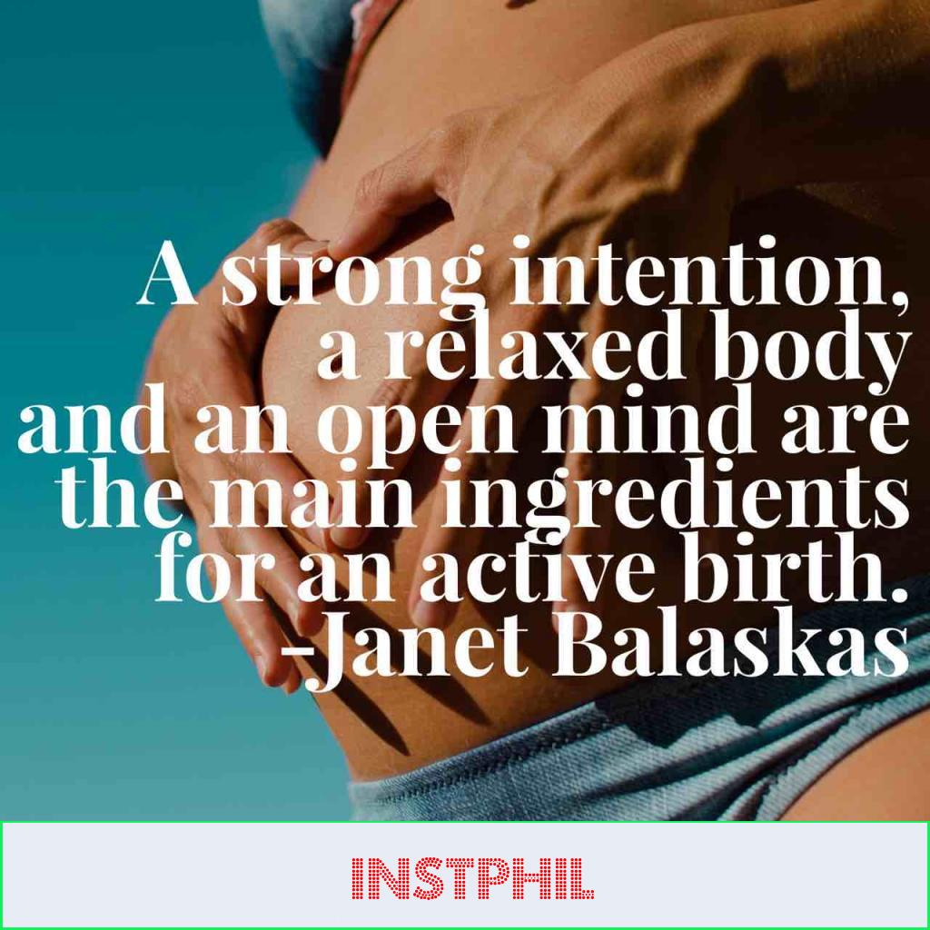 """Janet Balaskas quote """"A strong intention, a relaxed body and an open mind are the main ingredients for an active birth"""""""