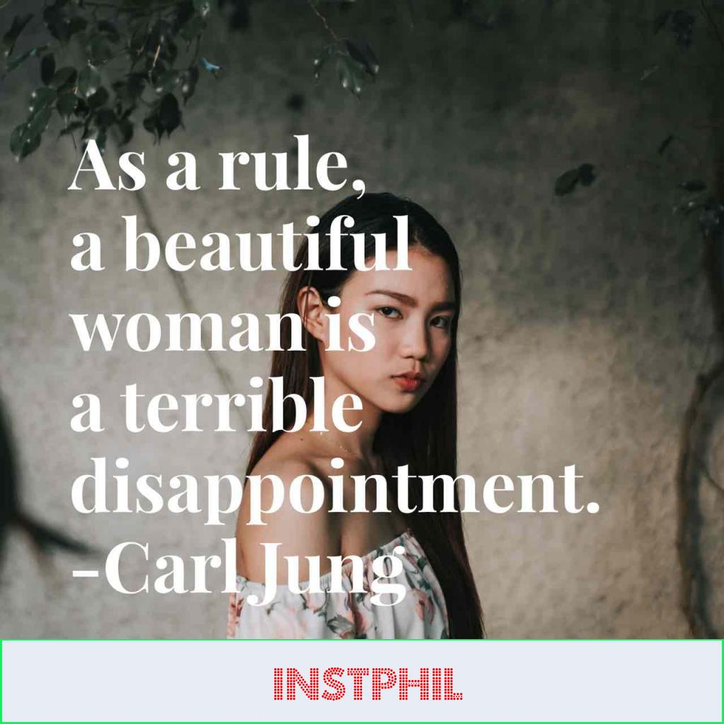 "Carl Jung quote ""As a rule, a beautiful woman is a terrible disappointment"""