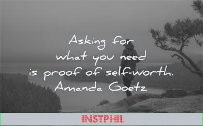 self worth quotes asking for what you need proof amanda goetz wisdom nature
