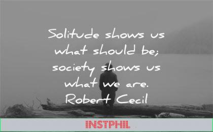 solitude quotes shows what should society robert celi wisdom silhouette nature man